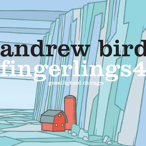Fingerlings 4 - Andrew Bird