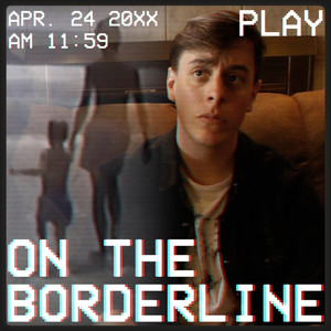 On the Borderline - Thomas Sanders