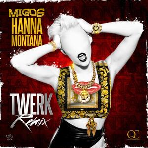 Hannah Montana (Twerk Remix) - Single Albümü