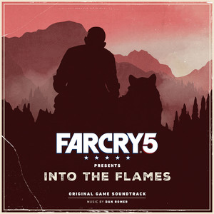 Far Cry 5 Presents: Into the Flames  - Dan Romer
