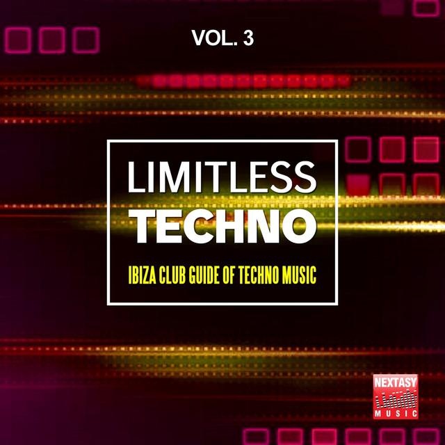 Limitless Techno, Vol. 3 (Ibiza Club Guide Of Techno Music)