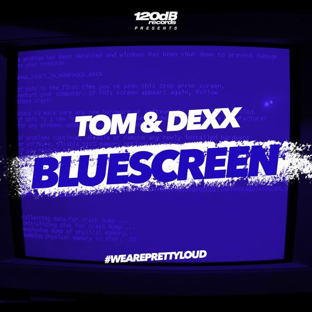 Bluescreen by Tom & Dexx on Spotify