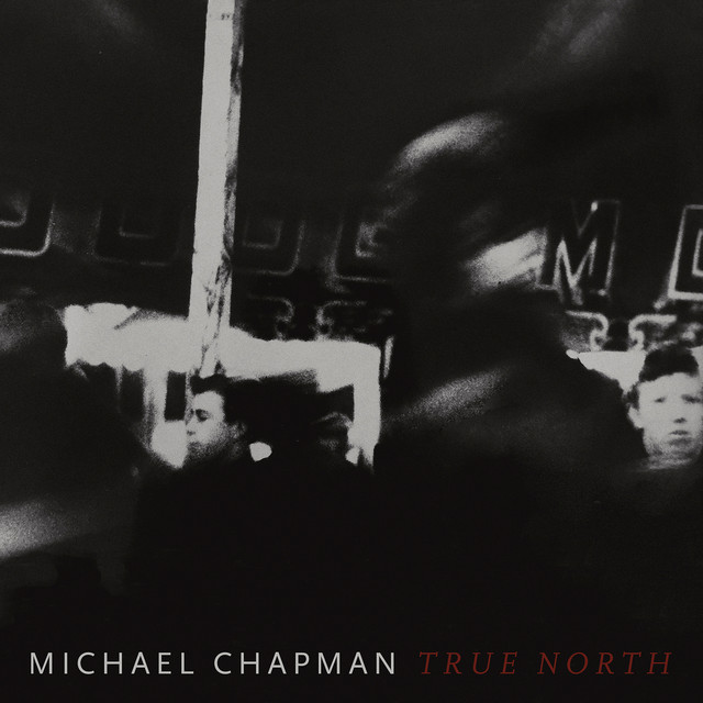 Album cover for True North by Michael Chapman