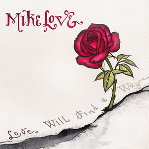 Love Will Find a Way - Mike Love