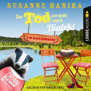 Der Tod versteht auch Dialekt - Bayernkrimi - Sofia und die Hirschgrund-Morde, Teil 6 (Ungekürzt) Audiobook