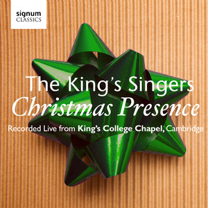 Christmas Presence: The King's Singers – Live from Kings College Chapel, Cambridge - James Pierpoint