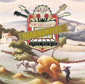The Best Of The Kentucky Headhunters: Still Pickin' - Kentucky Headhunters
