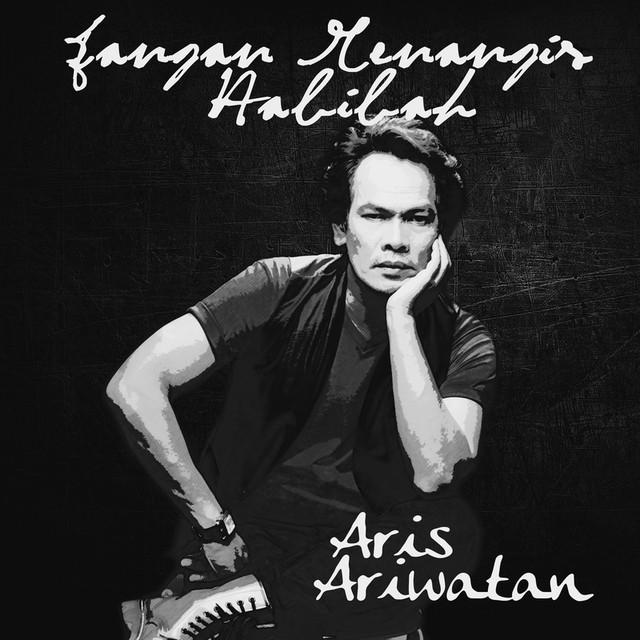 Aris Ariwatan - Jangan Menangis Habibah