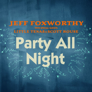 Party All Night (with Little Texas and Scott Rouse)