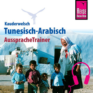 Reise Know-How Kauderwelsch AusspracheTrainer Tunesisch-Arabisch Audiobook