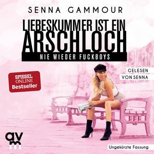 Liebeskummer ist ein Arschloch (Nie wieder Fuckboys) Audiobook
