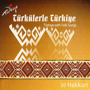 Türkülerle Türkiye, Vol. 30 (Hakkari)