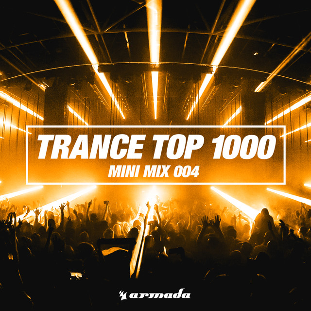 Trance Top 1000 (Mini Mix 004) - Armada Music