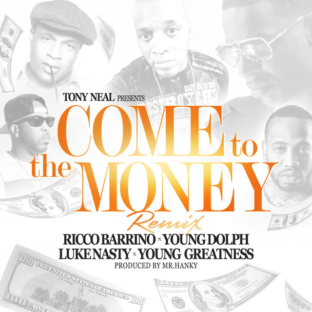 Come to the Money (Remix) [feat. Ricco Barrino & Tony Neal] - Single