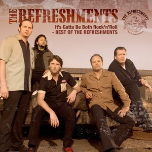 It's Gotta Be Both Rock'n'Roll – Best Of The Refreshments Albumcover