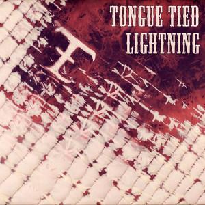 Tongue Tied Lightning