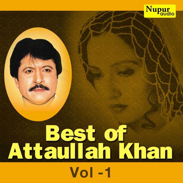 Best of Attaullah Khan, Vol  1 by Attaullah Khan on Spotify