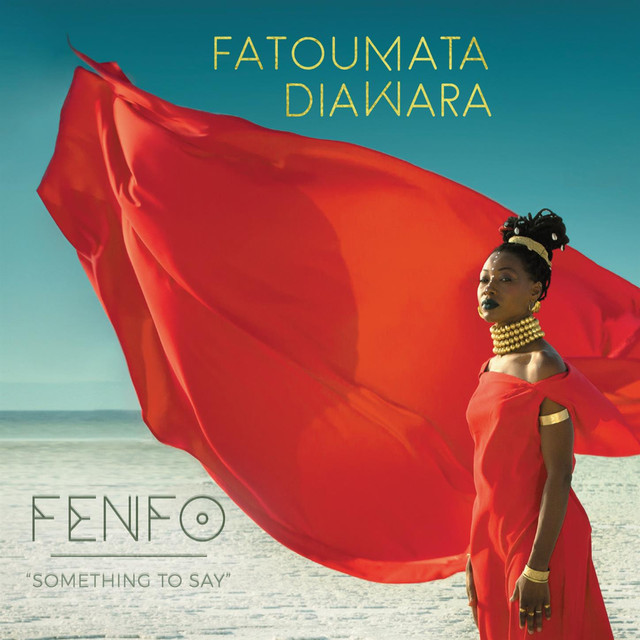 Album cover for Fenfo (Something To Say) by Fatoumata Diawara