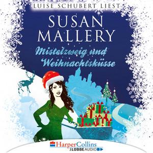 Mistelzweig und Weihnachtsküsse - Fool's Gold Novelle (Ungekürzt) Audiobook