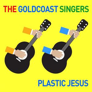 Plastic Jesus - Goldcoast Singers