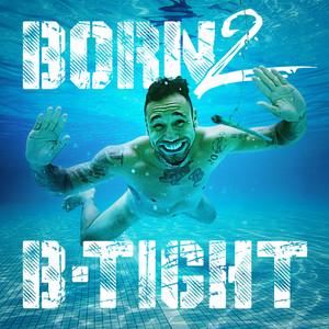 Born 2 B-Tight