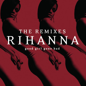 Good Girl Gone Bad: The Remixes Albümü