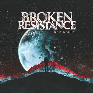 Broken Resistance – New World (2019) Download