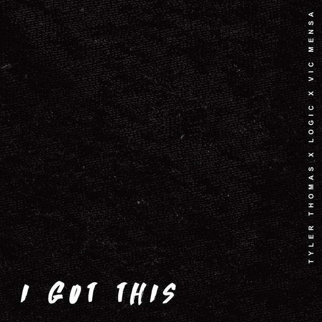 I Got This (feat. Logic & Vic Mensa)