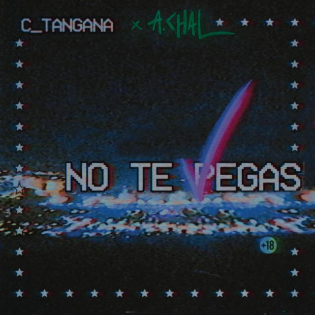 No Te Pegas (feat. A.CHAL)