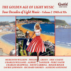 The Golden Age of Light Music: Four Decades of Light Music - Vol. 2, 1940s & 50s album