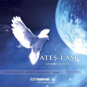 Ateş-i Aşk / Türk Tasavvuf Müziği Klasikleri, Vol. 1 Albümü