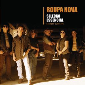 Seleção Essencial - Grandes Sucessos - Roupa Nova album