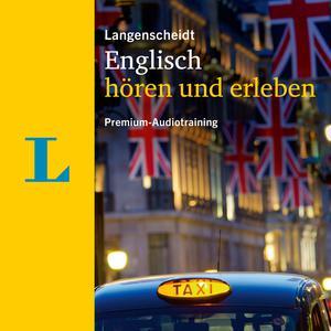 Langenscheidt Englisch Hören Und Erleben - Englisch Lernen (Premium Audiotraining - Englisch Lernen) Audiobook