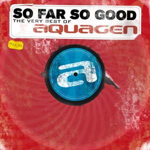So Far So Good: The Very Best of Aquagen