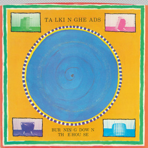 Burning Down The House / I Get Wild/Wild Gravity  - Talking Heads