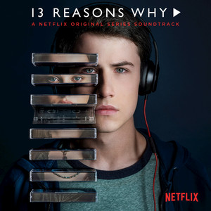 13 Reasons Why  - Billie Eilish