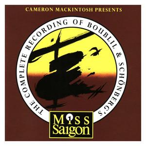 Miss Saigon (The Complete Recording of Boublil and Schönberg's Miss Saigon)