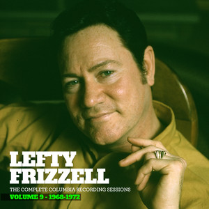 The Complete Columbia Recording Sessions, Vol. 9 - 1968-1972 - Lefty Frizzell