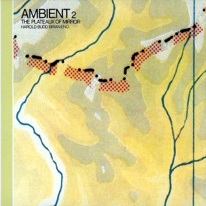 Ambient 2/The Plateaux Of Mirror Albumcover