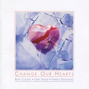 Change Our Hearts - Rory Cooney