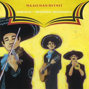 Maailman Rytmit - Mariachi - Musiikkia Meksikosta Albumcover