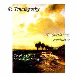 Pyotr Tchaikovsky: Symphony No. 2; Serenade for Strings Albümü
