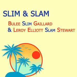 Slim & Slam, Bulee Slim Gaillard & Leroy Elliott Slam Stewart album