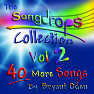 The Songdrops Collection, Vol. 2 - Bryant Oden