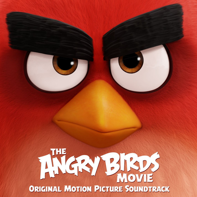 Album cover for The Angry Birds Movie (Original Motion Picture Soundtrack) by Various Artists