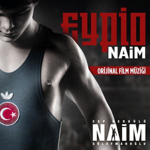 Naim (Cep Herkülü Naim Süleymanoğlu Orjinal Film Müziği) Albümü
