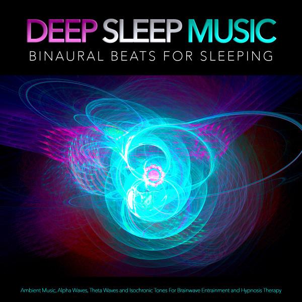 Deep Sleep Music: Binaural Beats For Sleeping, Ambient Music