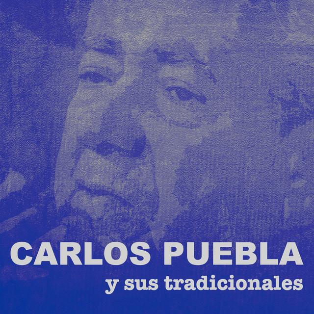 Carlos Puebla y sus Tradicionales (Remasterizado)