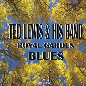 Ted Lewis, His Band Royal Garden Blues cover