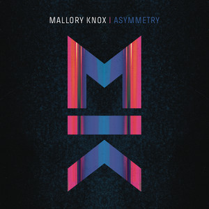 Asymmetry - Mallory Knox